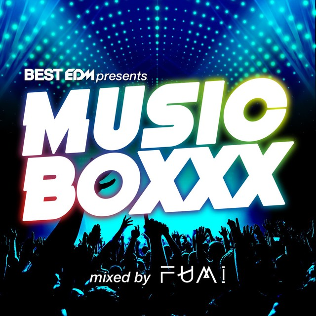 BEST EDM Presents MUSIC BOXXX