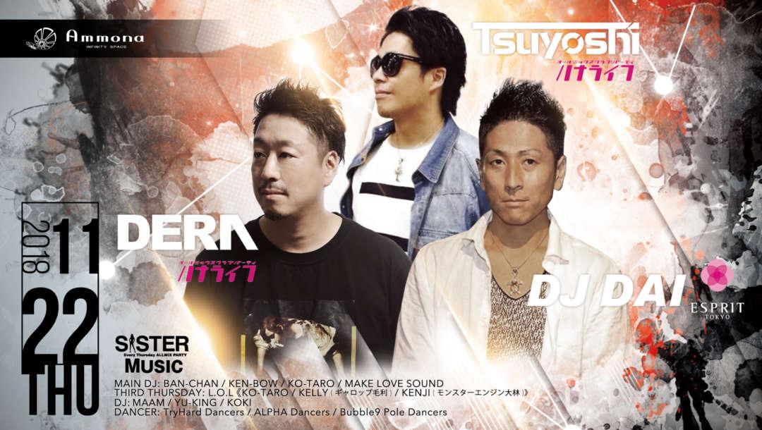 SPECIAL GUEST : DJ DAI / DERA / Tsuyoshi