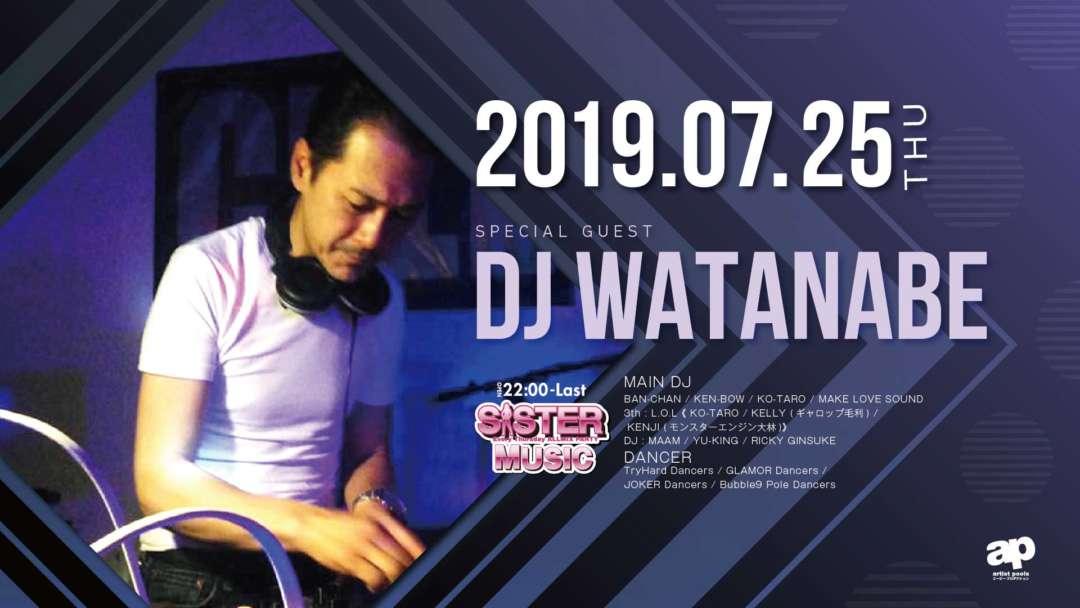 SPECIAL GUEST : DJ WATANABE