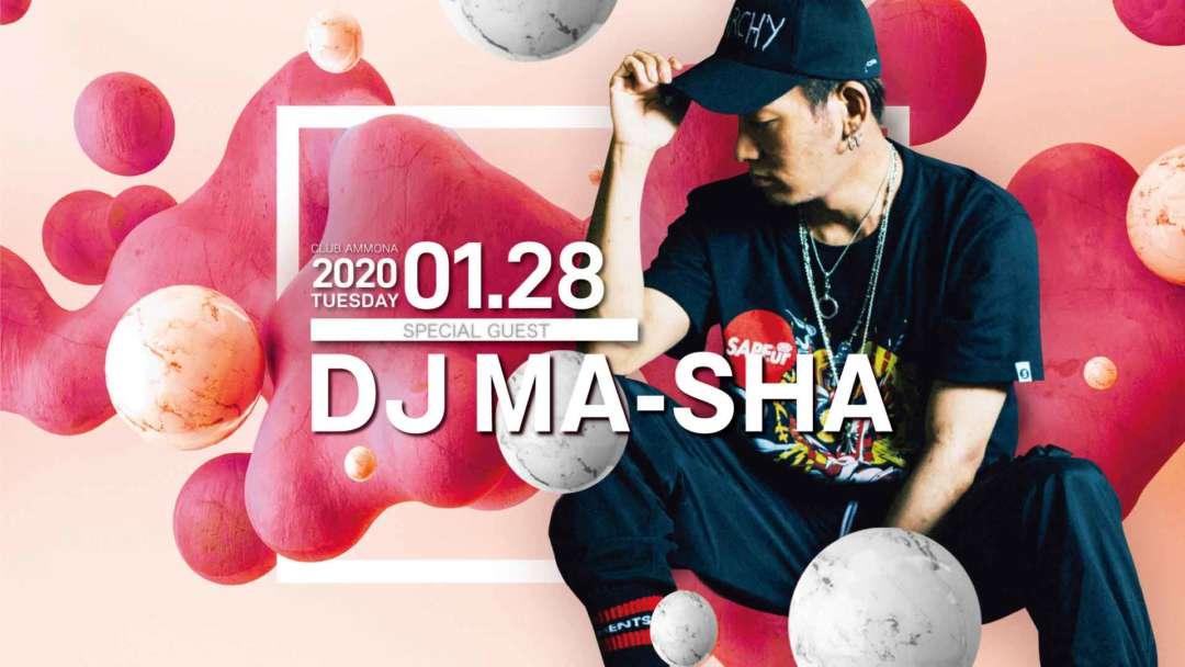 SPECIAL GUEST: DJ MA-SHA